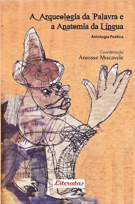 A arqueologia da Palavra e a Anatomia da Língua Antologia Poética