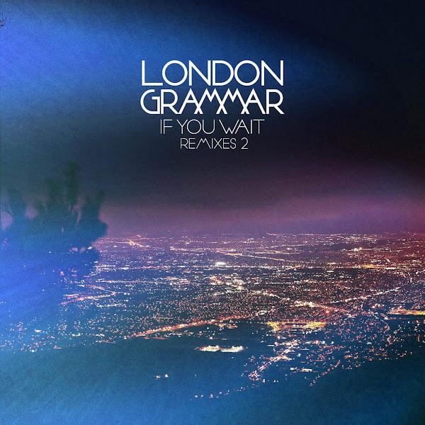 London Grammar - If You Wait (Remixes 2) Cover