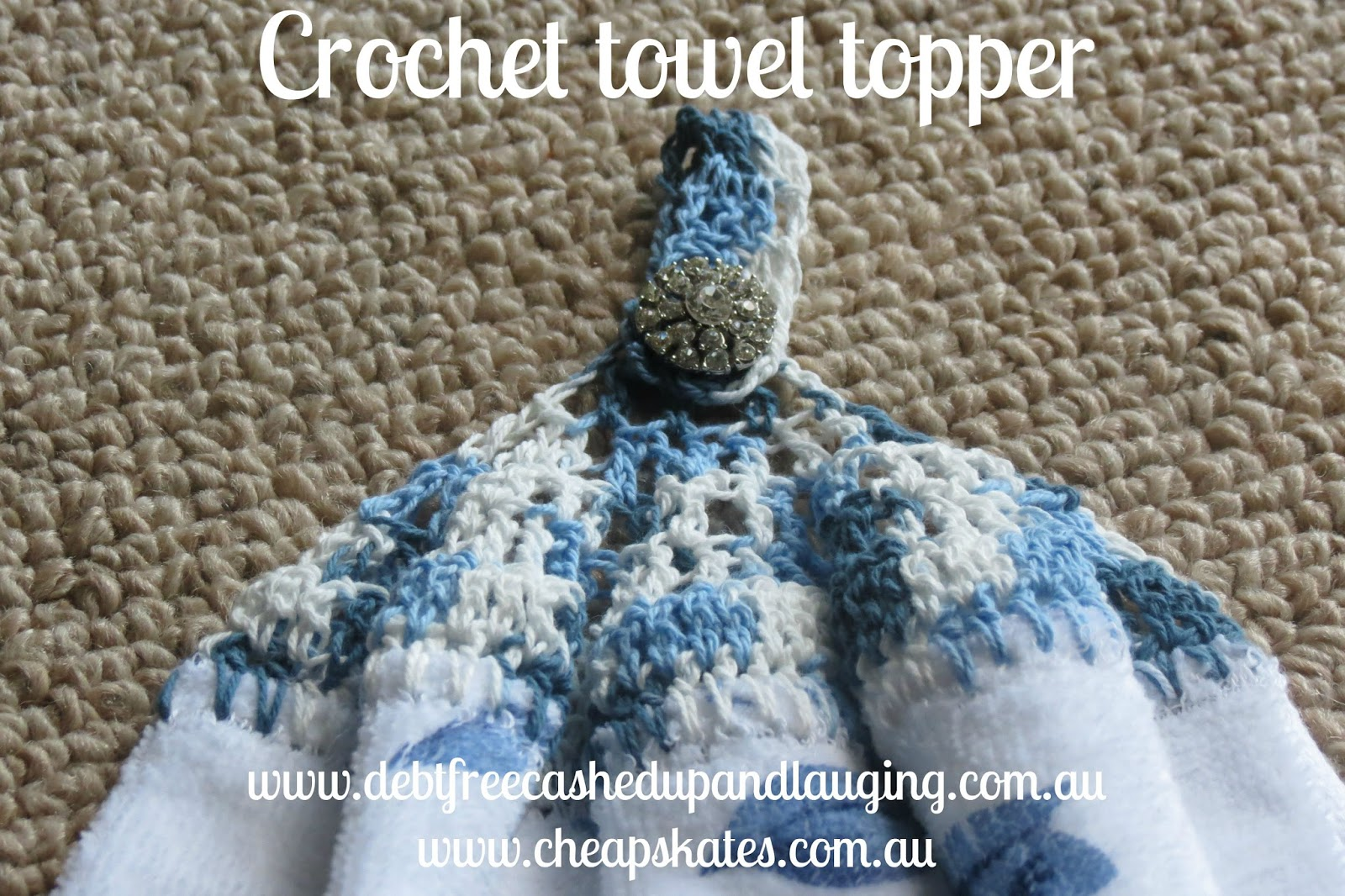 Free Crochet Pattern For Hand Towel Topper : Debt Free, Cashed Up and Laughing - The Cheapskates way to ...