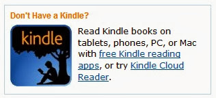 Image: Don't Have a Kindle? Read Kindle books on tablets, phones, PC, or Mac with free Kindle reading apps, or try Kindle Cloud Reader
