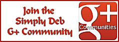 Join the Simply Deb G+ Community