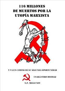 116 Millones de Muertos por la Utopía Marxista PDF mejorado y actualizado.