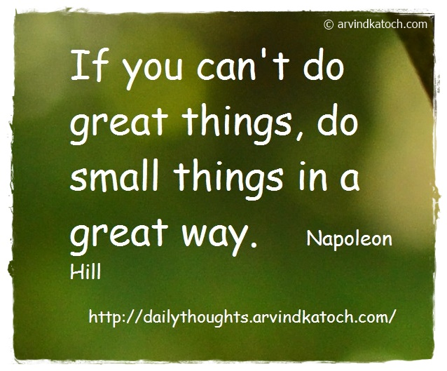 Daily thought, quote, Great things, small things