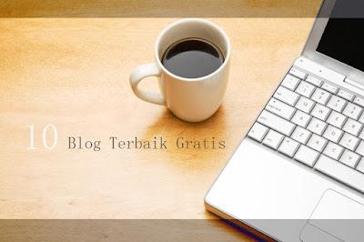 10 Blog Terbaik Gratis
