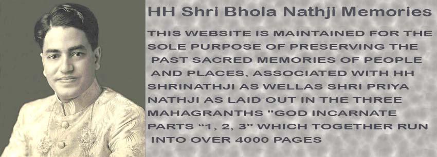 HH Shri Bhola Nathji Memories
