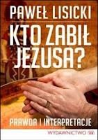 """Paweł Lisiecki """"Kto zabił Jezusa?"""""""
