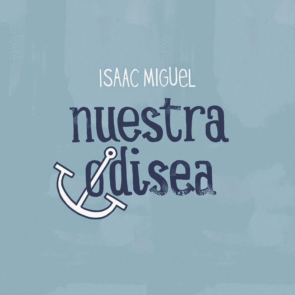 Isaac Miguel Nuestra Odisea