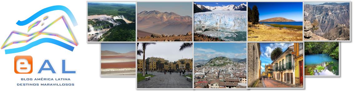 Blog América Latina Destinos Maravillosos
