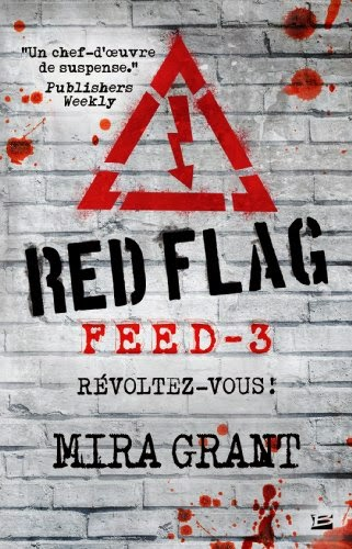 http://unpapillondanslalune.blogspot.fr/2014/01/red-flag-de-mira-grant-feed-tome-3.html