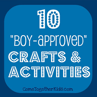 Come together kids 10 crafts and activities for boys for Arts and crafts gifts for 7 year olds