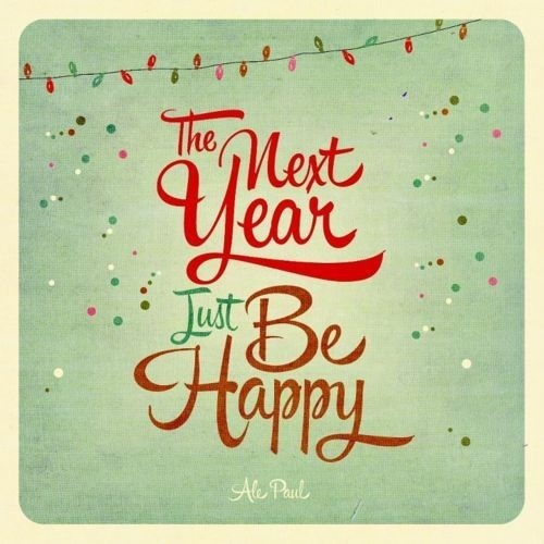 next year just be happy