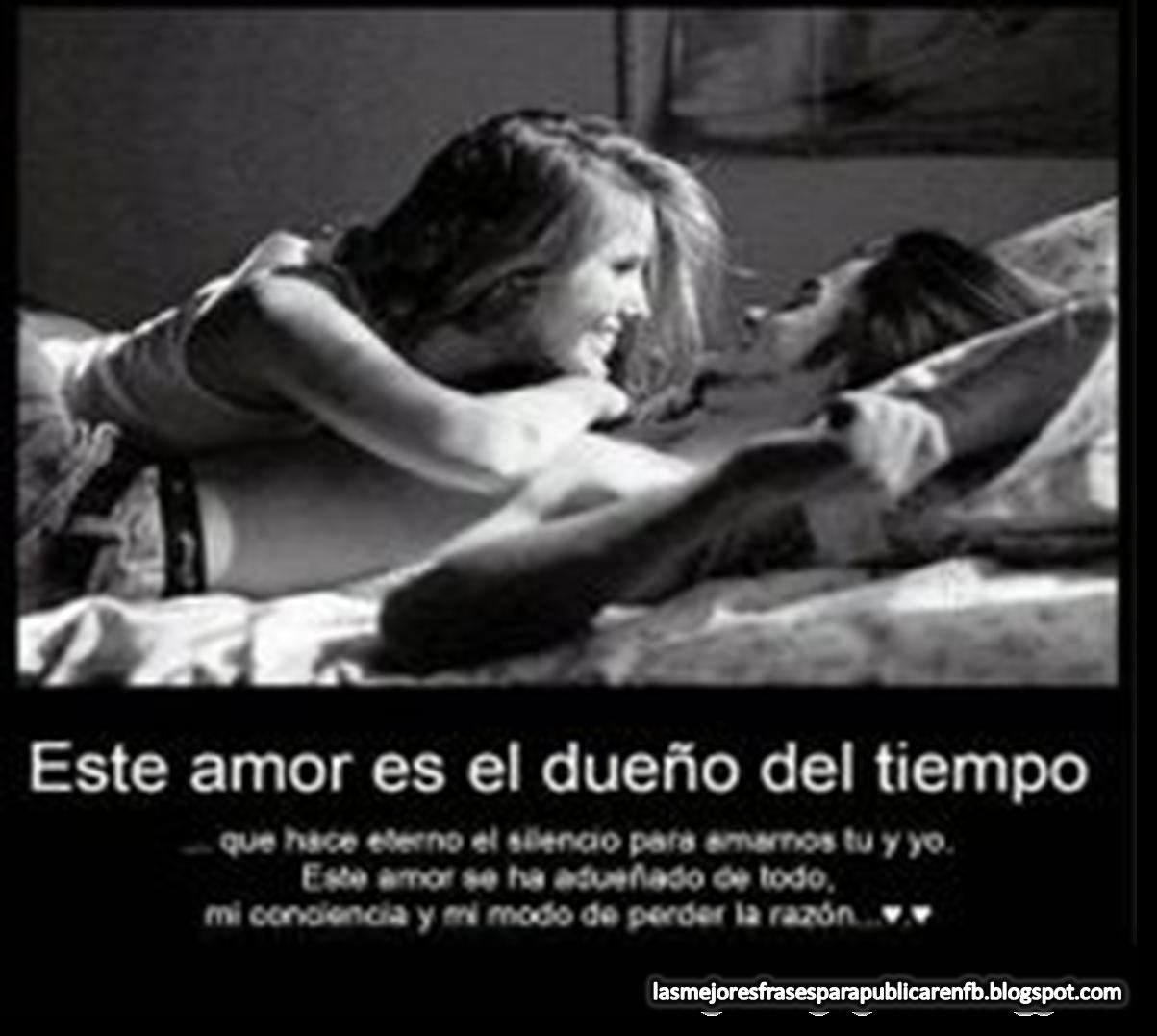 Frases De Amor: Este Amor Es El Dueño Del Tiempo Que Hace Eterno El Silencio