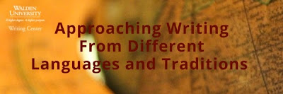 This month: Approaching Writing From Different Languages and Traditions | Walden University Writing Center Blog