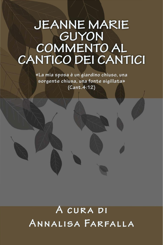 Jeanne Guyon-Commento Mistico Al Cantico Dei Cantici-