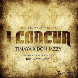 download-timaya-and-don-jazzy-i-concur