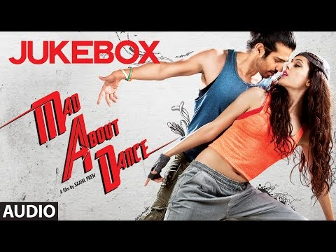 Mad About Dance (2014) Full Audio Songs - Jukebox