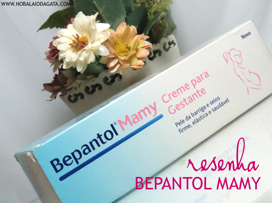 Bepantol Mamy | Blog No Balaio da Gata