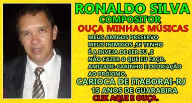 RONALDO SILVA COMPOSITOR ,OUÇA .