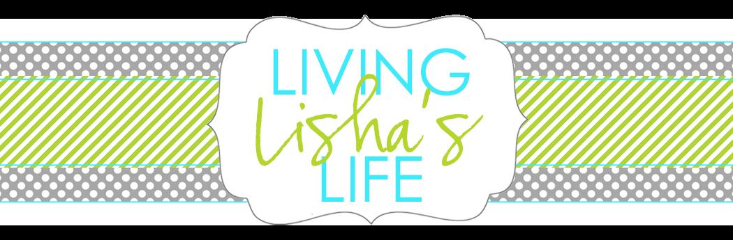~Living Lisha's Life~