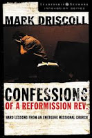 Confessions of a Reformission Rev. - Mark Driscoll