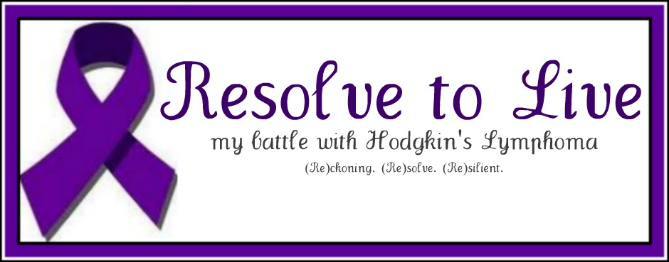 Resolve to Live by Faith - Battling Hodgkin's Lymphoma