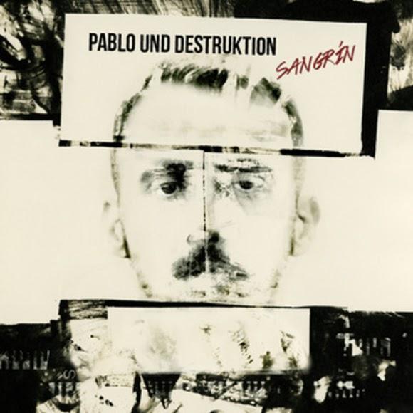 Pablo Und Destruktion - Sangrín