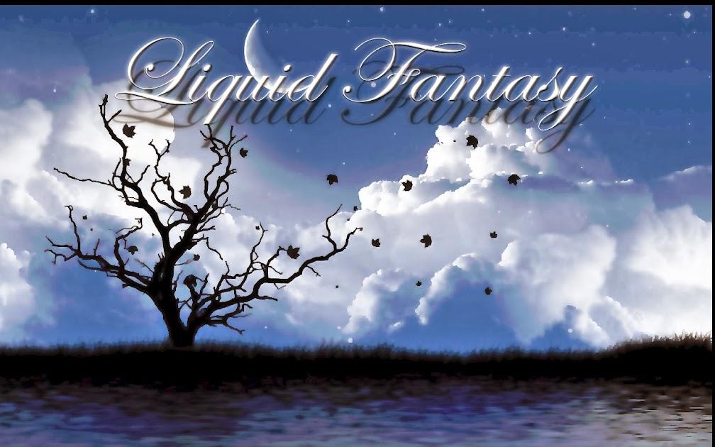 Liquid Fantasy