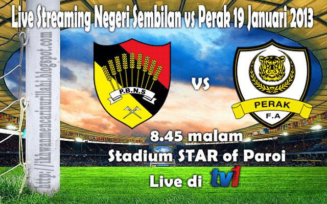 Live Streaming Negeri Sembilan vs Perak 19 Januari 2013 - Liga Super 2013