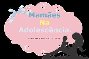 SERIE: Mamães na Adolescência!