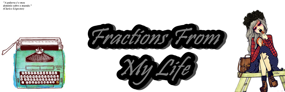 Fractions From My Life