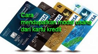 Cara Mendapatkan Modal Usaha Dari Kartu Kredit Cara Mendapatkan Modal Usaha Dari Kartu Kredit