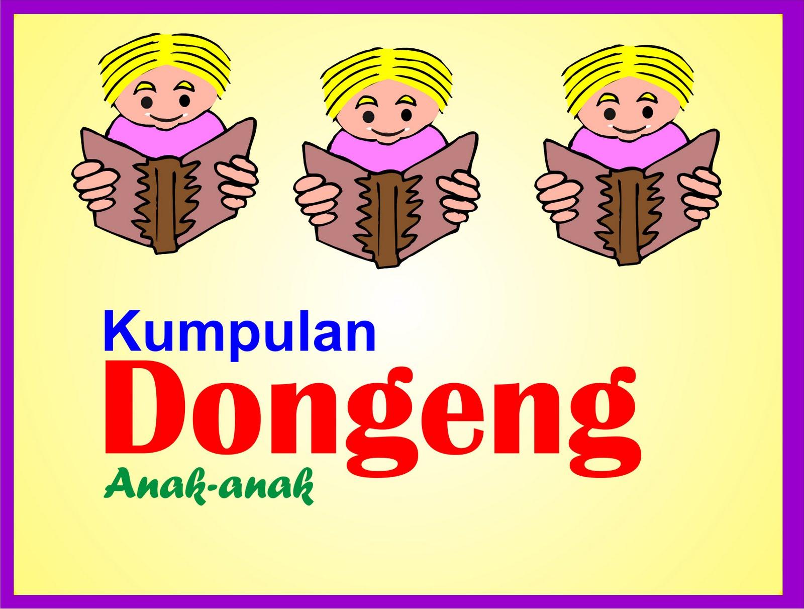 / Cerita Anak (Dongeng Anak-Anak TK dan PAUD, Cerita Pendek Anak