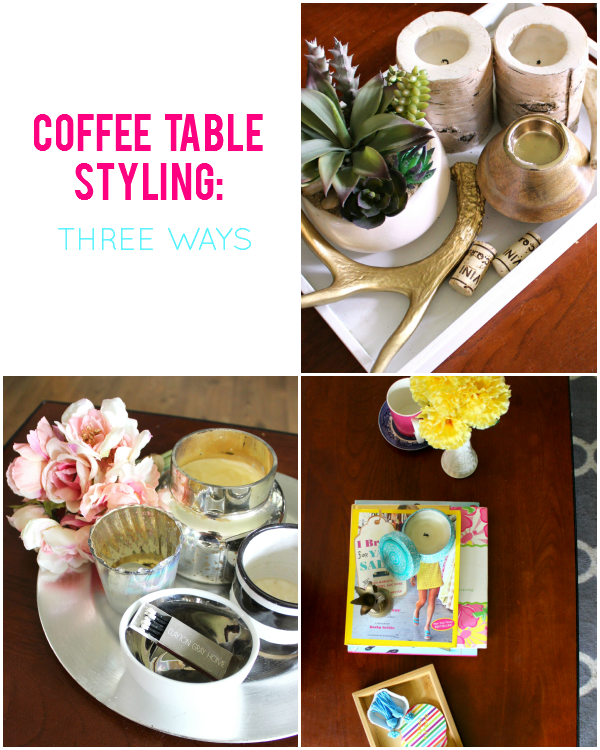 Coffee Table Styling: 3 Ways | Give your coffee table a chic update!