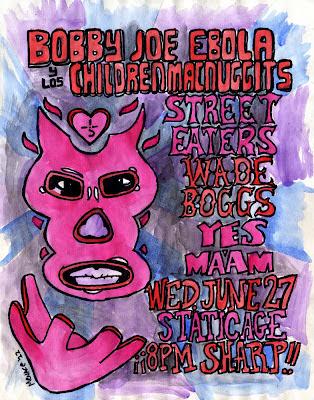 Bobby Joe Ebola, Street Eaters, CHildren Macnuggits, flyer, luchador, lucha libre, Blair Menace