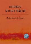 Ma. Luisa de la Cámara: Métoikos. Spinoza trágico (2021)