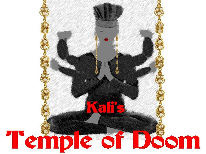 Kali&#39;s Temple of Doom