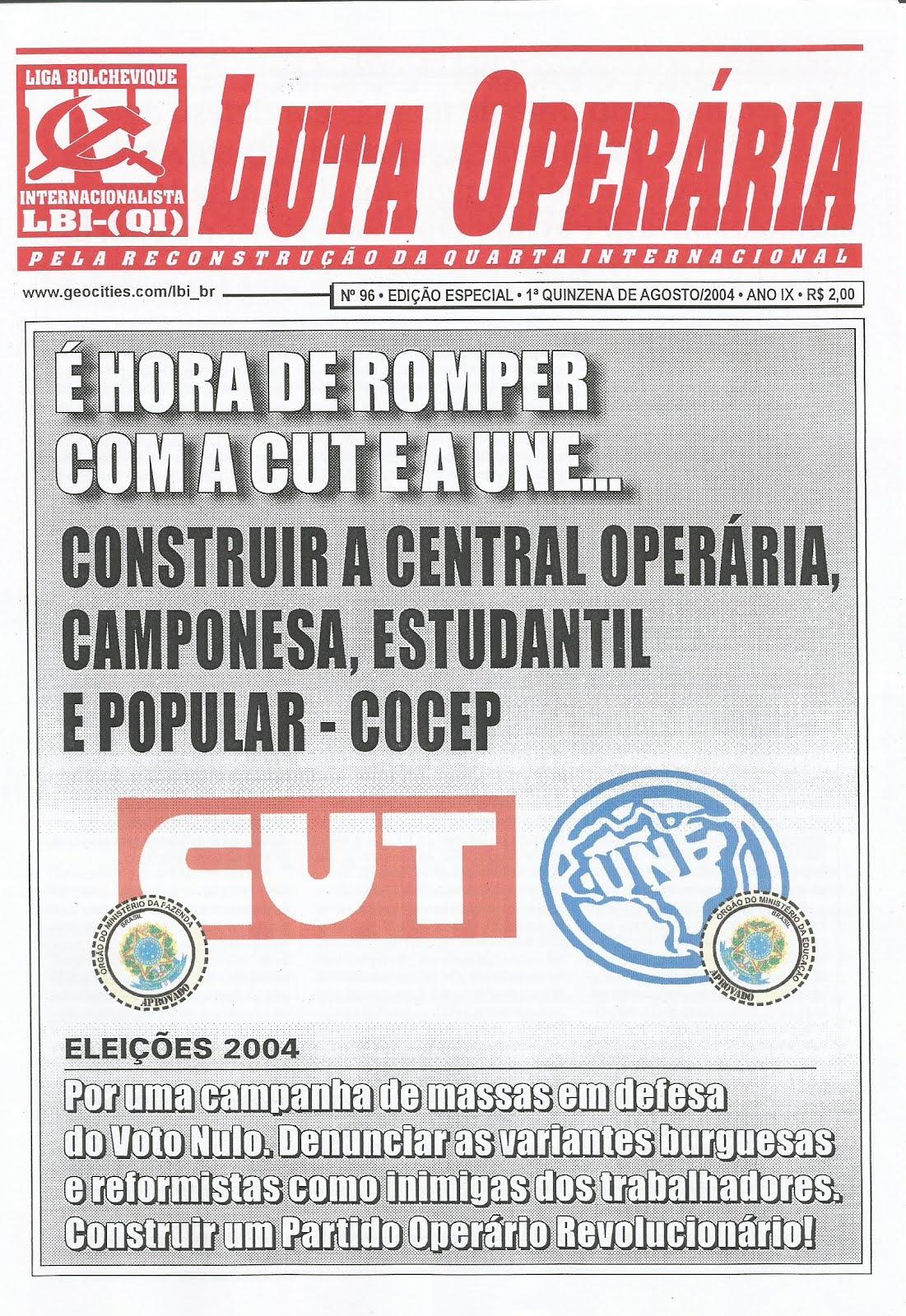 LEIA A EDIÇÃO DO JORNAL LUTA OPERÁRIA Nº 96, 1ª QUINZ. DE AGOSTO/2004