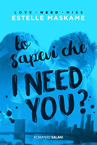 Lo sapevi che I need you?""