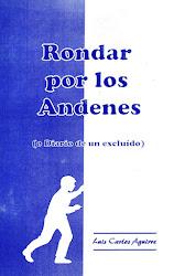 RONDAR POR LOS ANDENES (o DIARIO DE UN EXCLUIDO) de Luis Carlos Aguirre