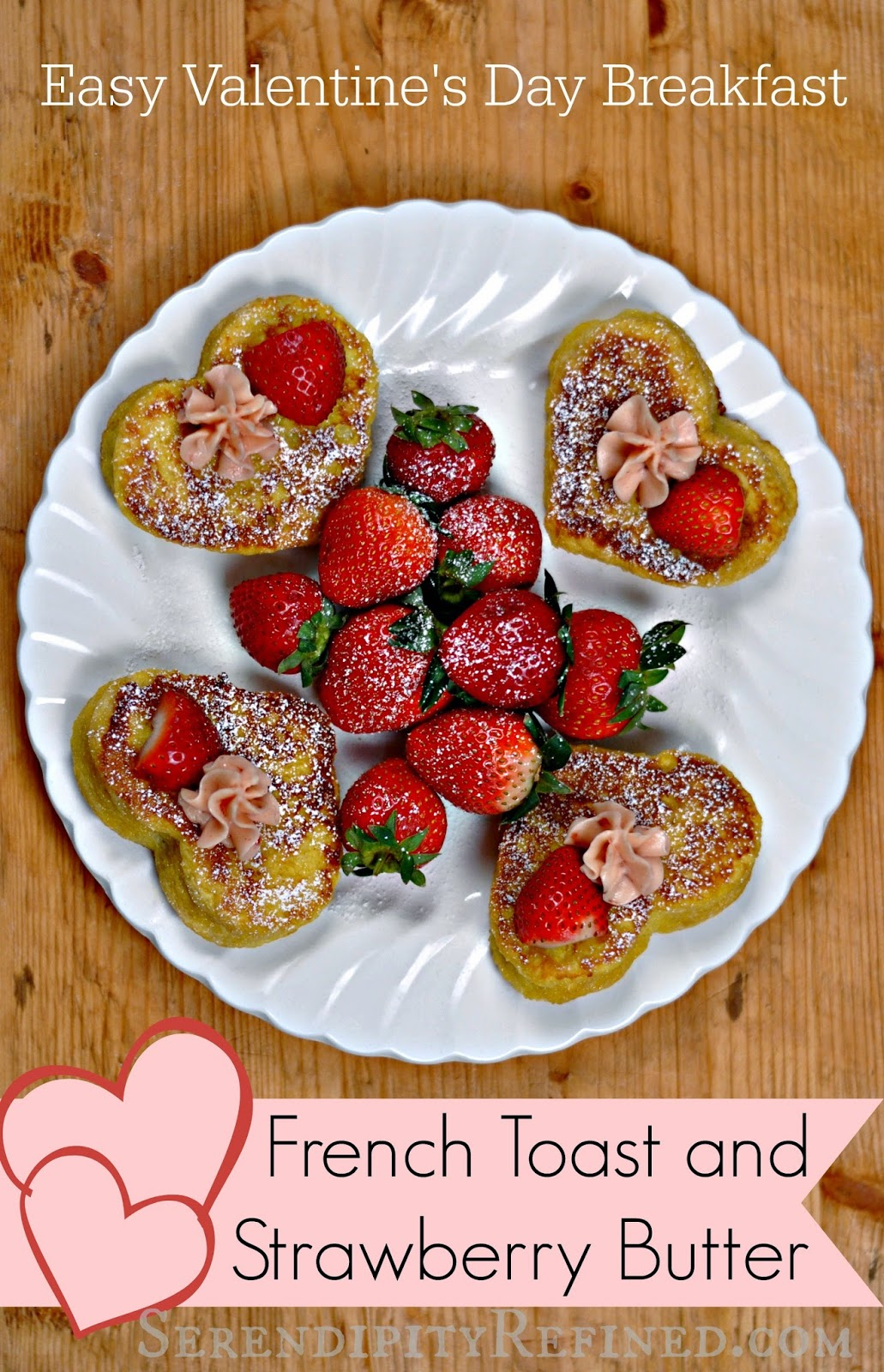 Serendipity Refined Blog: Heart Shaped French Toast With 16 Best French  Toast Recipes How To