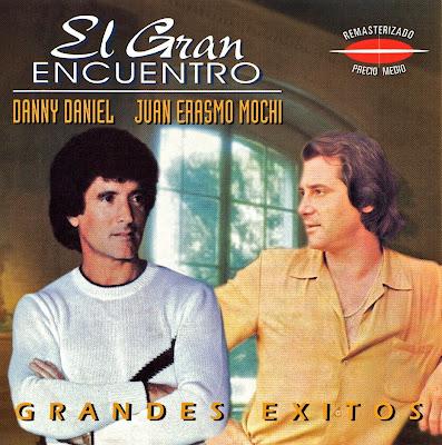 DANNY DANIEL Y JUAN ERASMO MOCHI - El Gran Encuentro