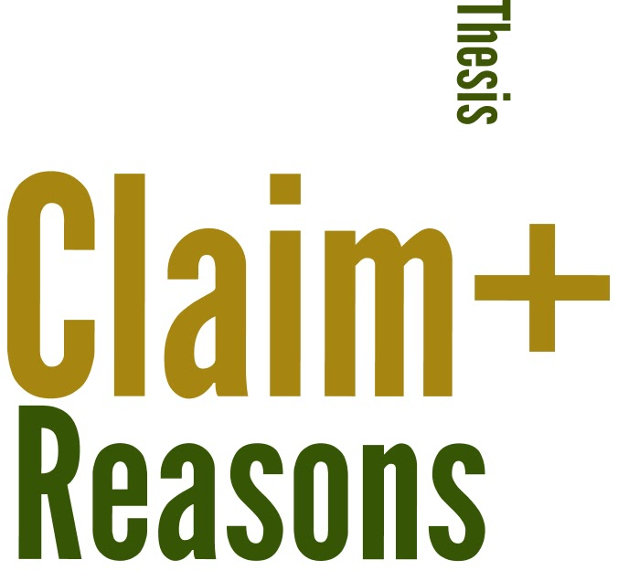 thesis claim and reason How do you know that helping students write about claims and evidence  an organization that logically sequences the claim(s), counterclaims, reasons,.