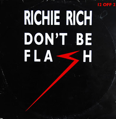 "Grandmaster Richie Rich ‎– Don't Be Flash (1985) (12"") (320 kbps)"