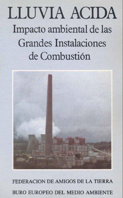Lluvia Acida: Impacto Ambiental de las Grandes Instalaciones de Combustión FreeLibros