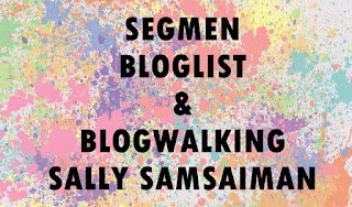 http://www.sallysamsaiman.com/2015/10/segmen-bloglist-blogwalking-sally.html