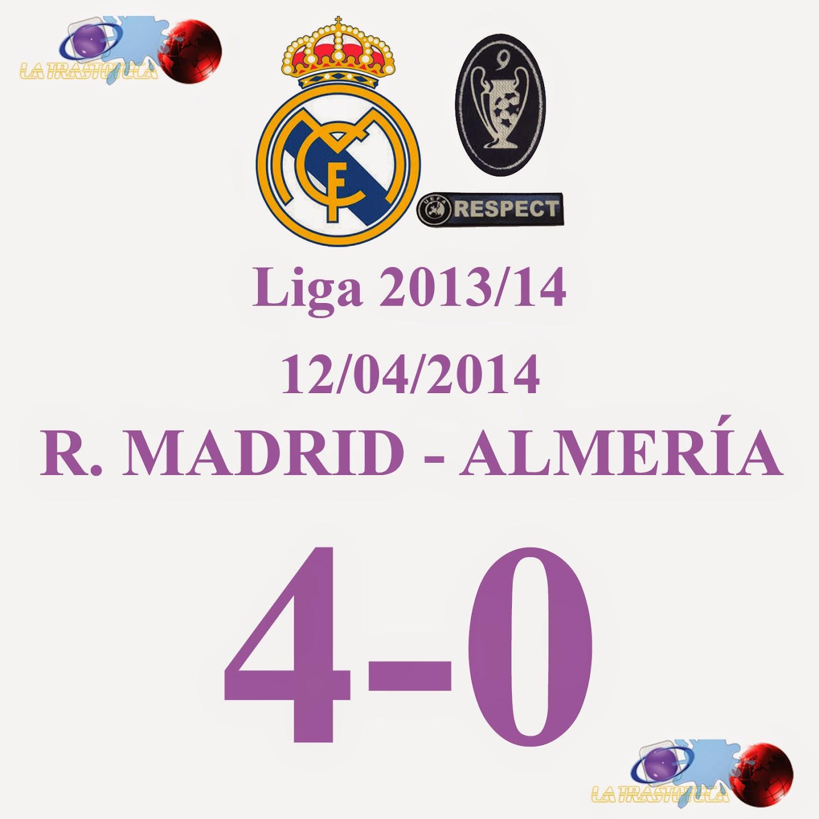 Real Madrid 4 - 0 Almería (Jornada 33) - 12/04/2014