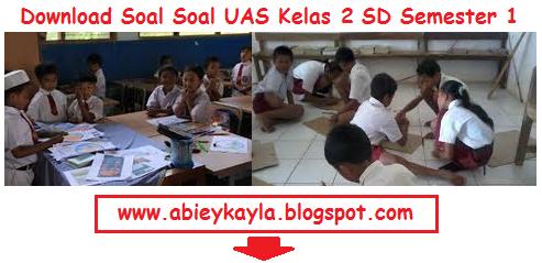 Kumpulan Soal UAS SD/MI Kelas 2 Semester 1 Ganjil PKN Matematika IPA Bahasa Indonesia IPS PAI