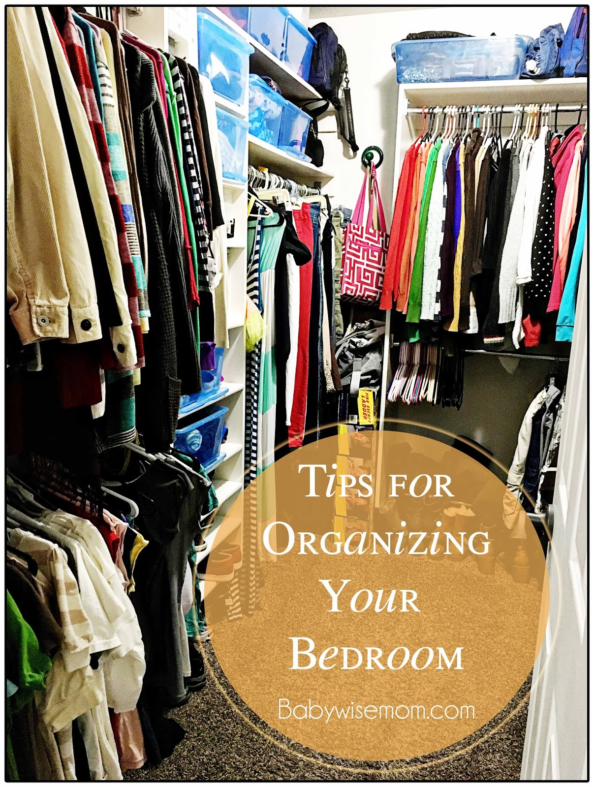 Tips For Organizing Your Bedroom Chronicles Of A Babywise Mom