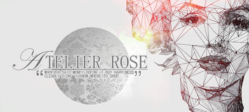 ATELIER ♔ ROSE