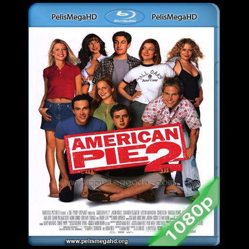 AMERICAN PIE 2 [UNRATED] (2001) 1080P HD MKV ESPAÑOL LATINO